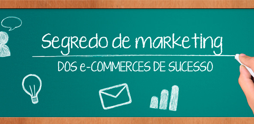 Segredos de marketing dos e-commerces de sucesso