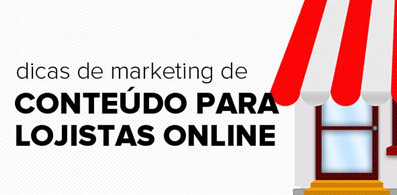 Dicas de Marketing de Conteúdo para Lojistas Online