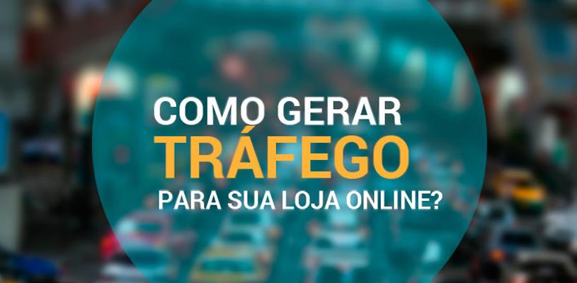 Como gerar tráfego para sua loja online