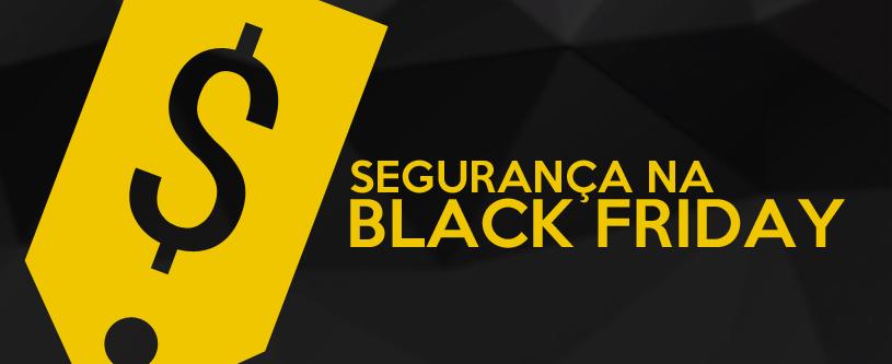 2952d97bef Como comprar com segurança na Black Friday