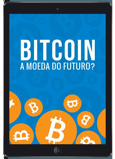 E-Book: Bitcoin, a moeda do futuro?